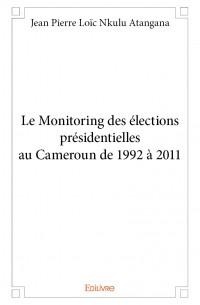 Le Monitoring des élections présidentielles au Cameroun de 1992 à 2011