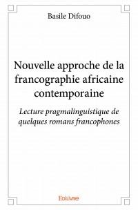 Nouvelle approche de la francographie africaine contemporaine
