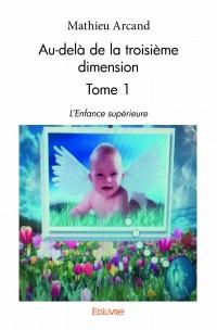 Au-delà de la troisième dimension - Tome 1
