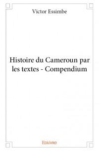 Histoire du Cameroun par les textes - Compendium