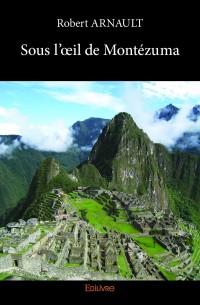 Sous l'œil de Montézuma