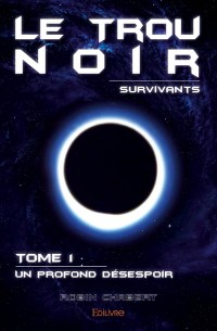 Le Trou noir - Survivants - Tome 1
