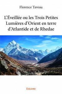 L'Éveillée ou les Trois Petites Lumières d'Orient en terre d'Atlantide et de Rhedae