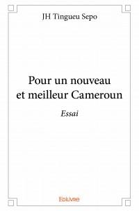 Pour un nouveau et meilleur Cameroun