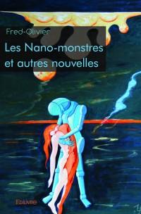 Les Nano-monstres et autres nouvelles