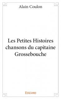 Les Petites Histoires chansons du capitaine Grossebouche