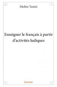 Enseigner le français à partir d'activités ludiques