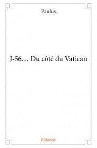 J-56... Du côté du Vatican