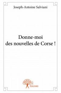 Donne-moi des nouvelles de Corse !