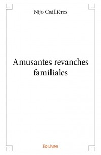 Amusantes revanches familiales