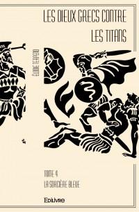 Les Dieux grecs contre les titans - Tome IV