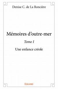 Mémoires d'outre-mer - Tome I