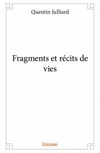 Fragments et récits de vies