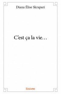 C'est ça la vie...