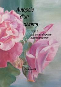 Autopsie d'un divorce - Tome 2