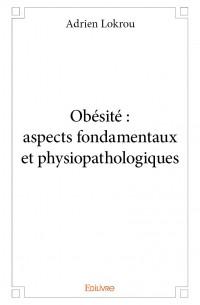 Obésité : aspects fondamentaux et physiopathologiques