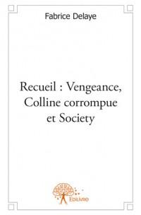 Recueil : Vengeance, Colline corrompue et Society