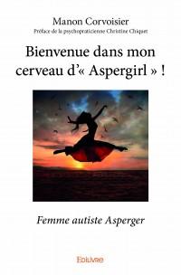 Bienvenue dans mon cerveau d'« Aspergirl » !