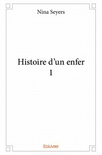 Histoire d'un enfer - 1