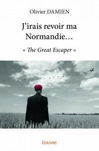 J'irais revoir ma Normandie...