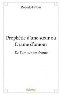 Prophétie d'une sœur Où Drame d'amour