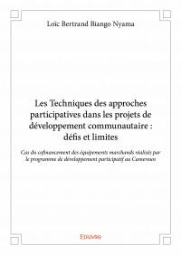 Les Techniques des approches participatives dans les projets de développement communautaire : défis et limites