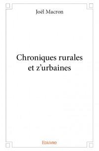 Chroniques rurales et z'urbaines