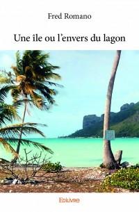 Une île ou l'envers du lagon