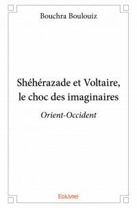 Shéhérazade et Voltaire, le choc des imaginaires