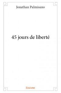 45 jours de liberté