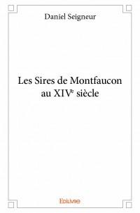 Les Sires de Montfaucon au XIVe siècle