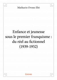 Enfance et jeunesse sous le premier franquisme : du réel au fictionnel (1939-1952)