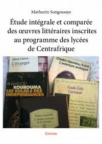 Étude intégrale et comparée des œuvres littéraires inscrites au programme des lycées de Centrafrique