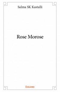 Rose Morose