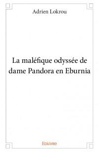 La Maléfique odyssée de dame Pandora en Eburnia