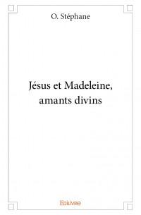 Jésus et Madeleine, amants divins