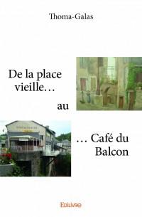 De la place vieille au café du balcon