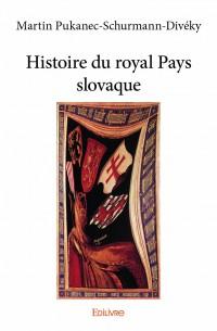 Histoire du royal Pays slovaque