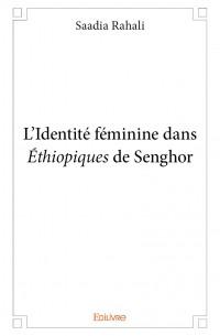 L'Identité féminine dans <i>Éthiopiques</i> de Senghor