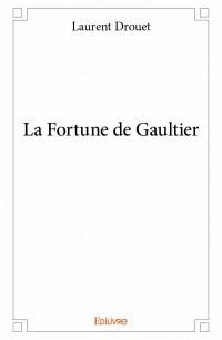 La Fortune de Gaultier