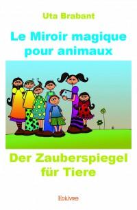 Le Miroir magique pour animaux - Der Zauberspiegel für Tiere