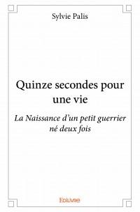 Quinze secondes pour une vie