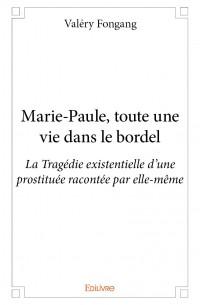 Marie-Paule, toute une vie dans le bordel