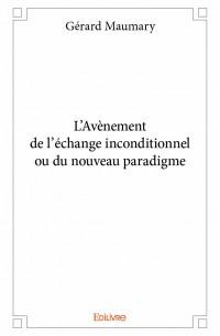 L'Avènement de l'échange inconditionnel ou du nouveau paradigme