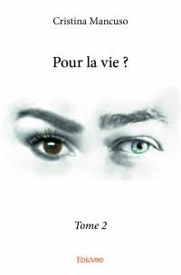 Pour la vie ? - Tome 2