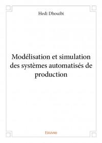 Modélisation et simulation des systèmes automatisés de production