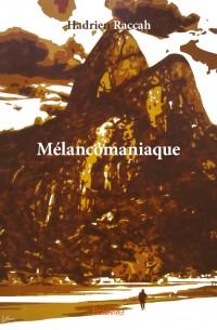 Mélancomaniaque