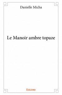 Le Manoir ambre topaze