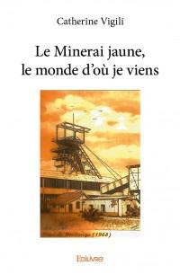 Le Minerai jaune, le monde d'où je viens