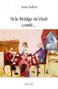 Si le bridge m'était conté...